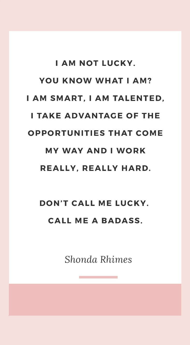 The Best Shonda Rhimes Quotes I Am Not Lucky You Know What I Am