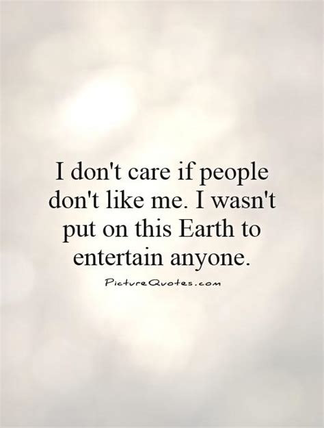 Idc If You Dont Like Me Quotes