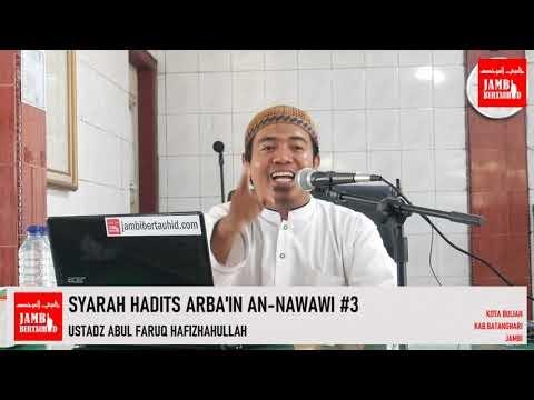 SYARAH HADITS ARBA'IN AN-NAWAWI #3 | USTADZ ABUL FARUQ HAFIZHAHULLAH