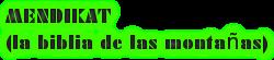 MENDIKAT  (la biblia de las montañas)