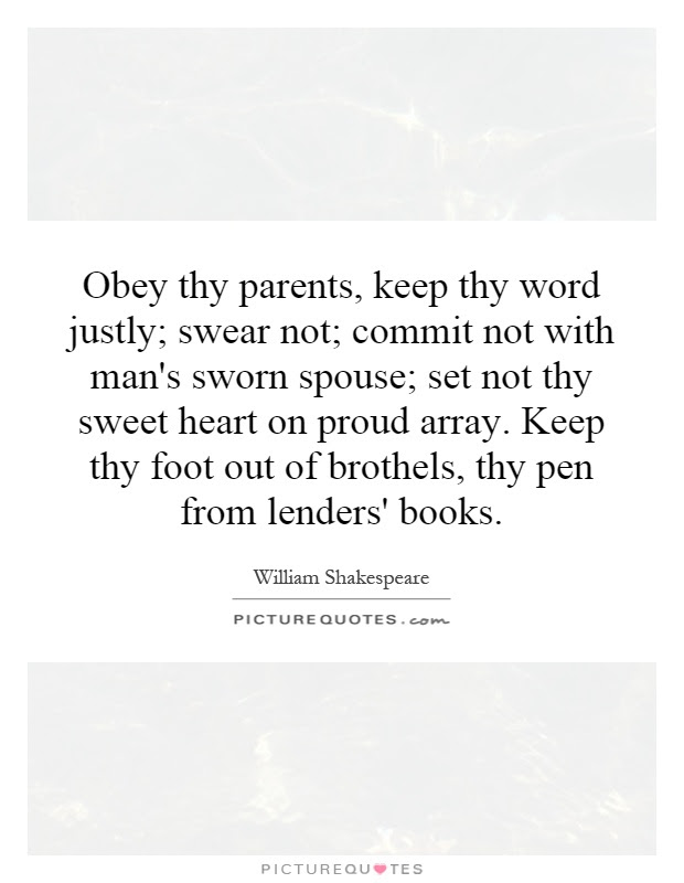 Obey Thy Parents Keep Thy Word Justly Swear Not Commit Not