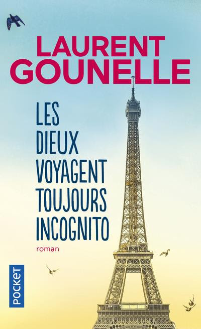 Les dieux voyagent toujours incognito - Laurent Gounelle