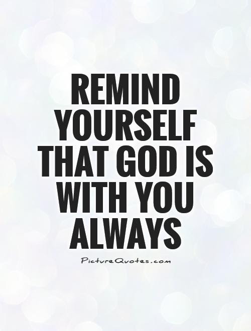 Quotes About God Always With You 57 Quotes