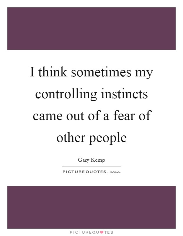 Controlling Others Quotes Sayings Controlling Others Picture Quotes