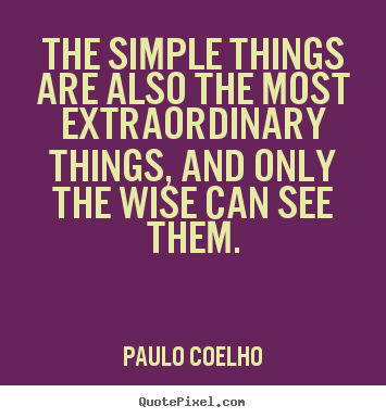 Quotes About Simple Thing 155 Quotes