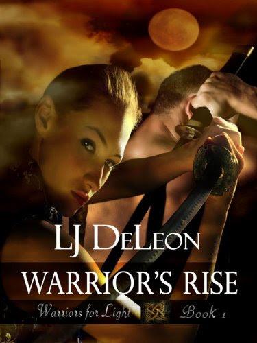 Warrior's Rise (Warriors For Light Book 1) by LJ DeLeon