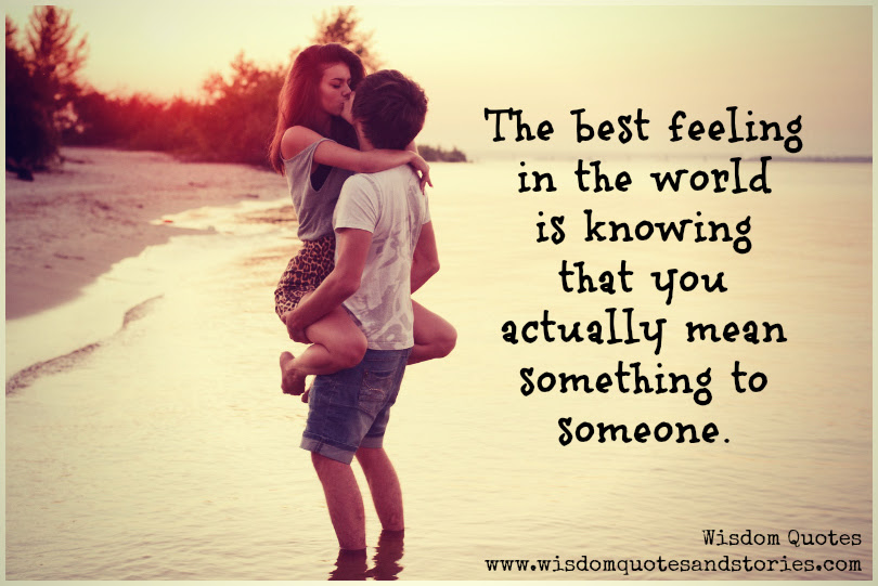 The Best Feeling In The World Wisdom Quotes Stories