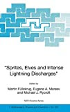 """Sprites, Elves and Intense Lightning Discharges"" (Nato Science Series II:)"
