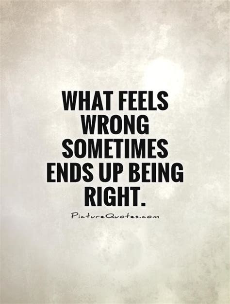 Wrong But Feels So Right Quotes