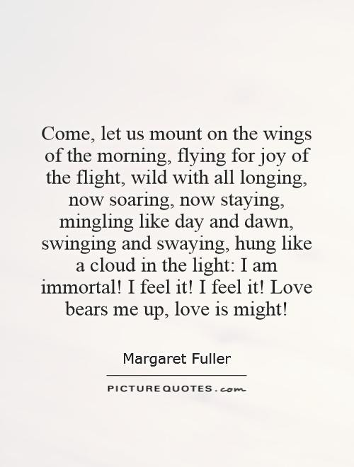 Come Let Us Mount On The Wings Of The Morning Flying For Joy