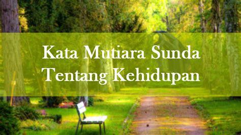 kata mutiara versi bahasa sunda kahirupan kehidupan