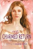 The Charmed Return (Faerie Path Series #6)