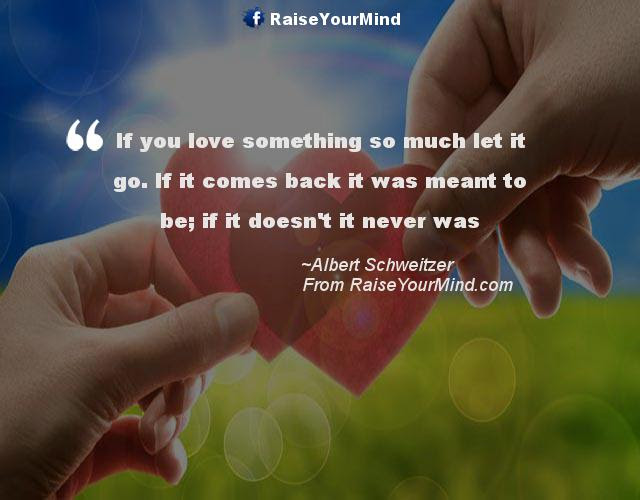 Love Quotes Sayings Verses If You Love Something So Much Let It
