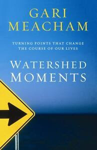 Watershed Moments : Turning Points That ...