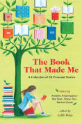 Title: The Book that Made Me: A Collection of 32 Personal Stories, Author: Judith Ridge