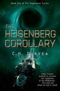 The Heisenberg Corollary by C.M. Duryea