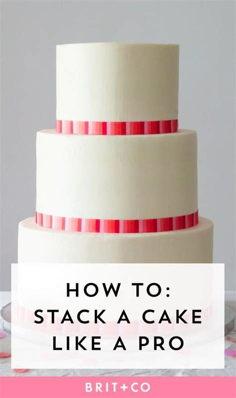 How to Stack a Wedding Cake Like a Pro   Brit   Co
