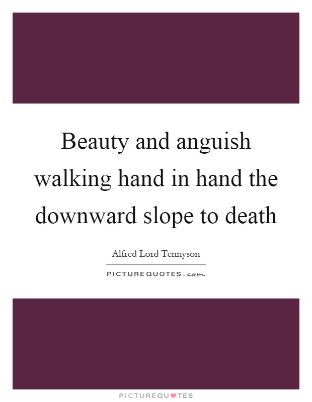 Beauty And Anguish Walking Hand In Hand The Downward Slope To