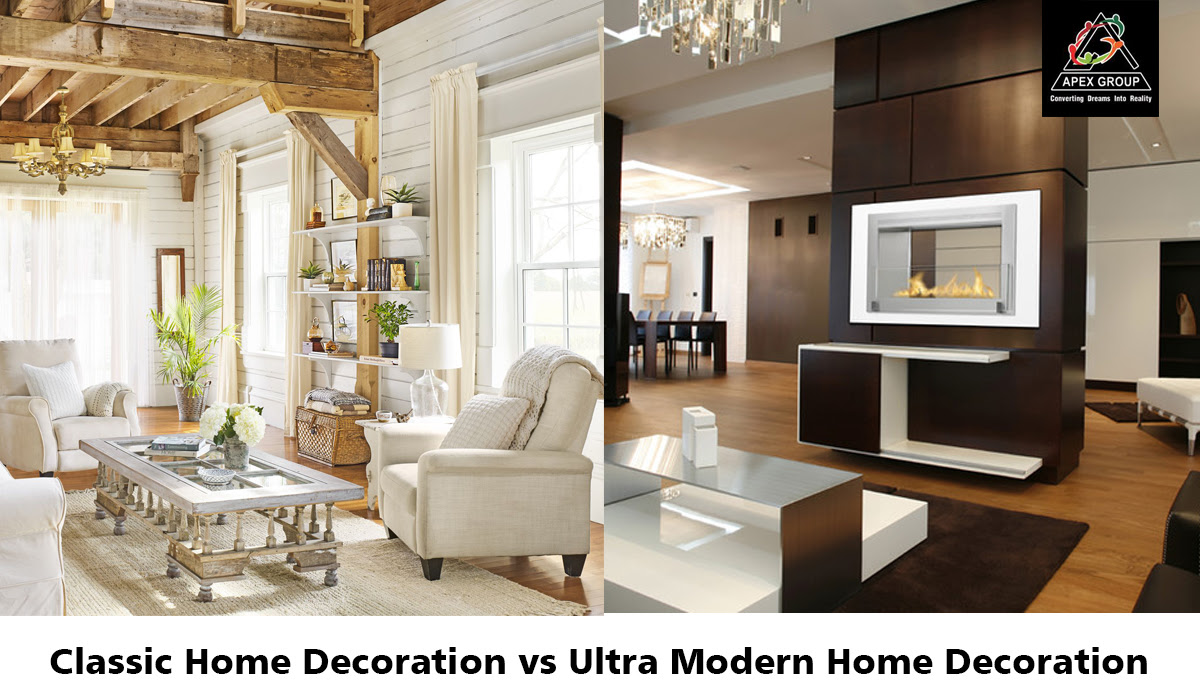 Classic Home Decoration Vs Ultra Modern Home Decoration Apexgroup Pk