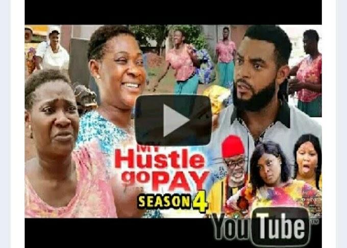 DOWNLOAD: My Hustle Go Pay Season 4 Latest Nigerian 2019 Nollywood Movie