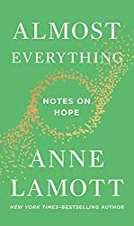 Almost Everything: Notes on Hope by Anne Lamott - Book Review