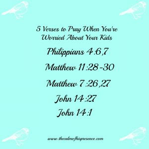 5 Verses To Pray When Youre Worried About Your Kids The Calm Of