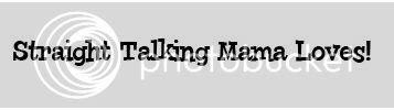 Straight Talking Mama Loves