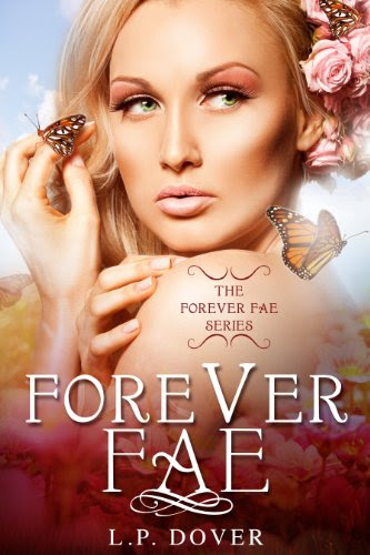 Forever Fae (Forever Fae Series) by L.P. Dover