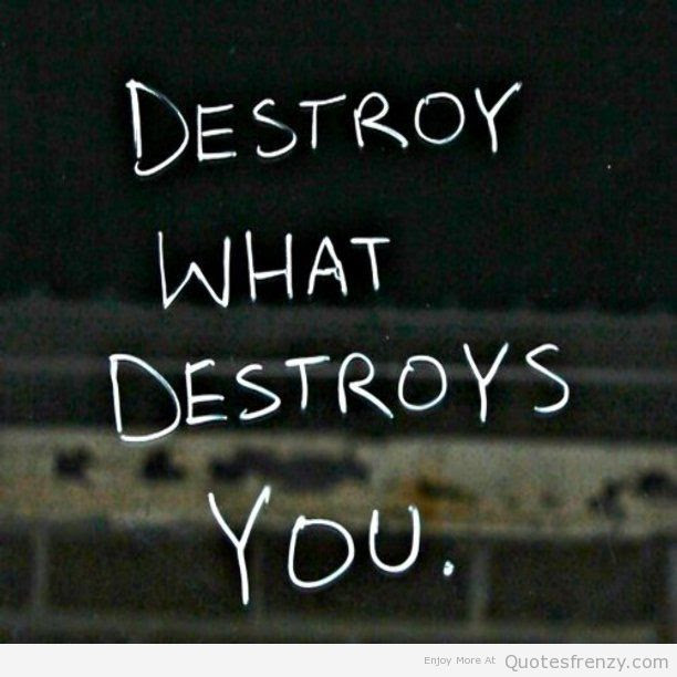 Quotes About Destroy 549 Quotes