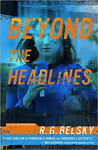Beyond The Headlines by R.G. Belsky