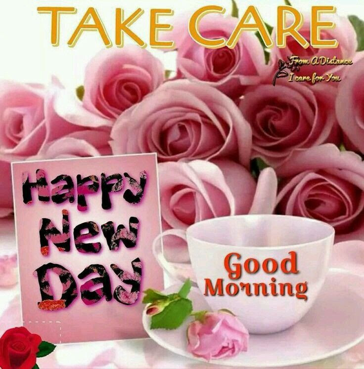 Take Care Happy New Day Good Morning Pictures Photos And Images