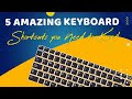 5 Amazing Keyboard Shortcuts You Don't Know But You Should!