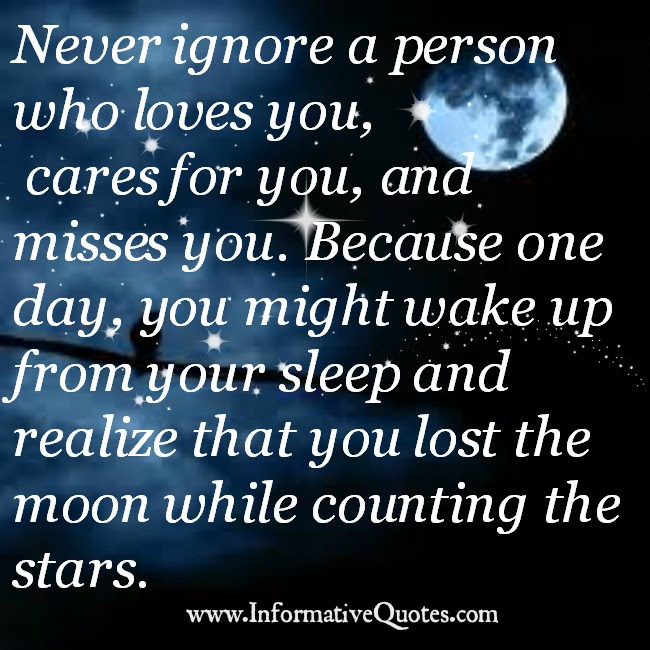 Never Ignore A Person Who Loves Cares You Informative Quotes