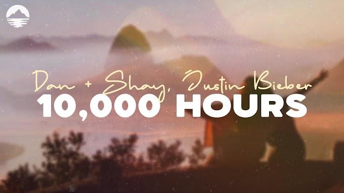 10,000 Hours (Lyrics) - Dan + Shay, Justin Bieber - Dan + Shay, Justin Bieber Lyrics