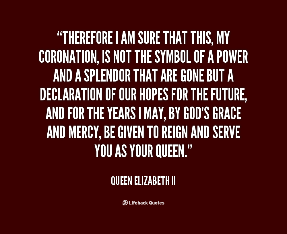 Quotes About Queen Elizabeth Ii Coronation 15 Quotes
