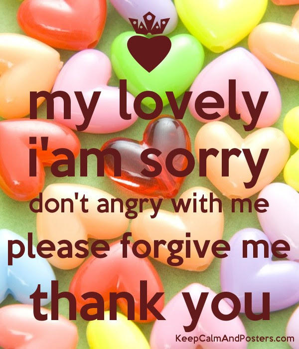 My Lovely Iam Sorry Dont Angry With Me Please Forgive Me Thank You