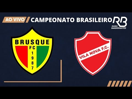 Ao vivo - Brusque x Vila Nova - Brasileiro / Série B / 2021 NARRAÇÃO