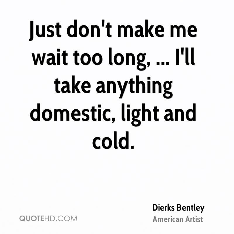 Dierks Bentley Quotes Quotehd