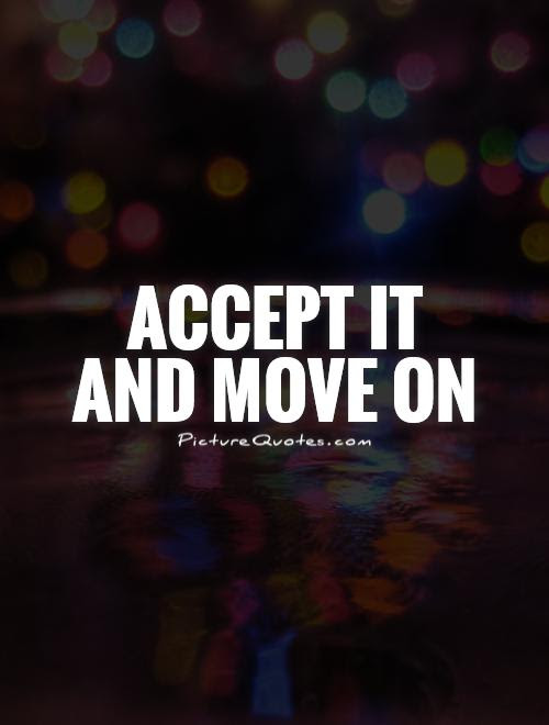 Accept It And Move On Picture Quotes