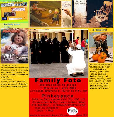 Family Foto, Pinkespace, 1399 Saint Jacques, (514) 935-9851, jeudi - dimanche 13h - 17h 11 fev au 8 avril, 2007