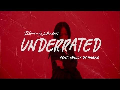 Underrated - Rinni Wulandari feat. Willy Winarko | Lirikaz 09