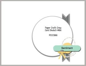 Paper Craft Crew Card Sketch 166