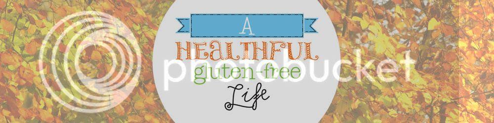 A Healthful Gluten-Free Life