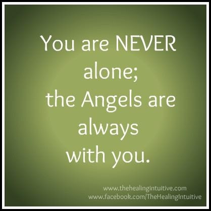 You Are Never Alone The Angels Are Always With You