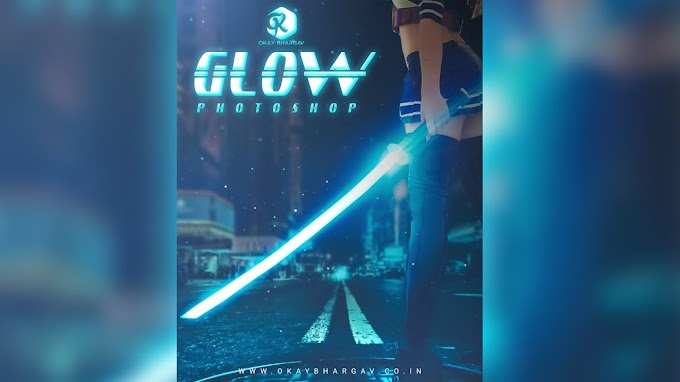 Glow Photoshop  | Free PSD | Okay Bhargav Production