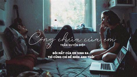 loi bai hat lyrics cong chua cua em tran huyen diep