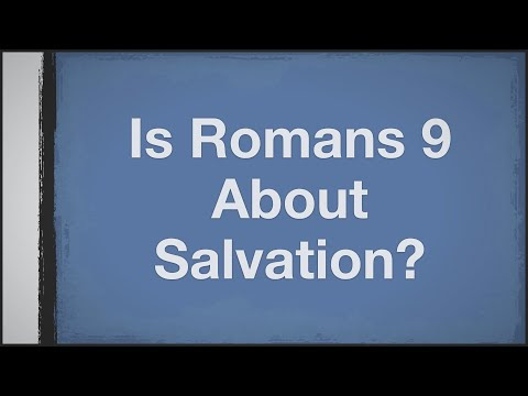 Is Romans 9 About Salvation?