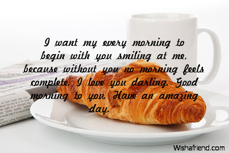 Good Morning Message For Boyfriend I Want My Every Morning To