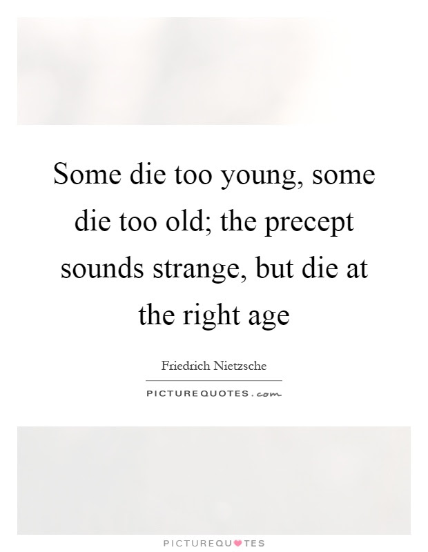 Some Die Too Young Some Die Too Old The Precept Sounds