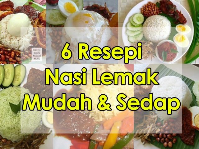 6 Resepi Nasi Lemak Yang Mudah & Sedap!